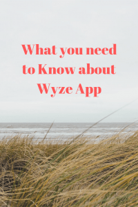 What you need to know about Wyze App