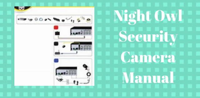 Night Owl Security Camera Manual (Guide and Tips