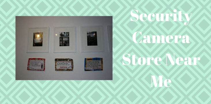 Security Store Near Me >> Is Security Camera Store Near Me Better Securities Cameras