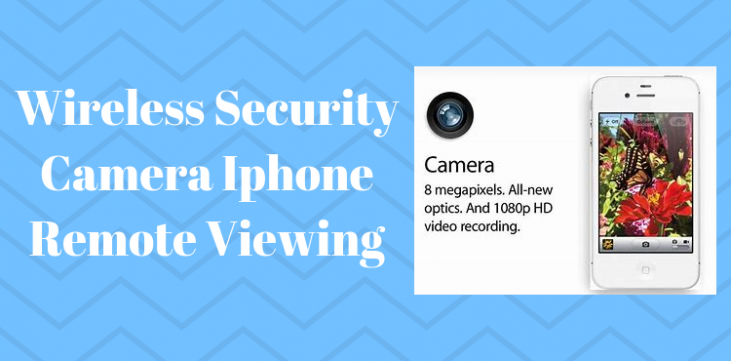 Wireless Security Camera iphone Remote Viewing - Securities