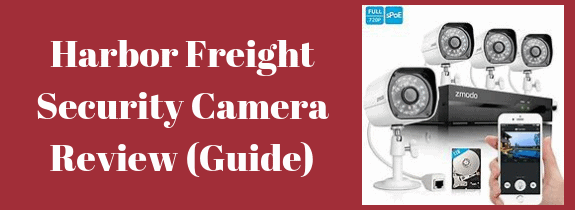 Harbor Freight Security Camera Reviews (Guide) - Securities