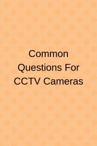 cctv cameras questions