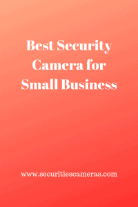 Best Security Camera for Small Business