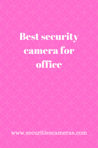 Best security camera for office