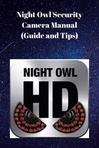 Night Owl Security Camera Manual (Guide and Tips)
