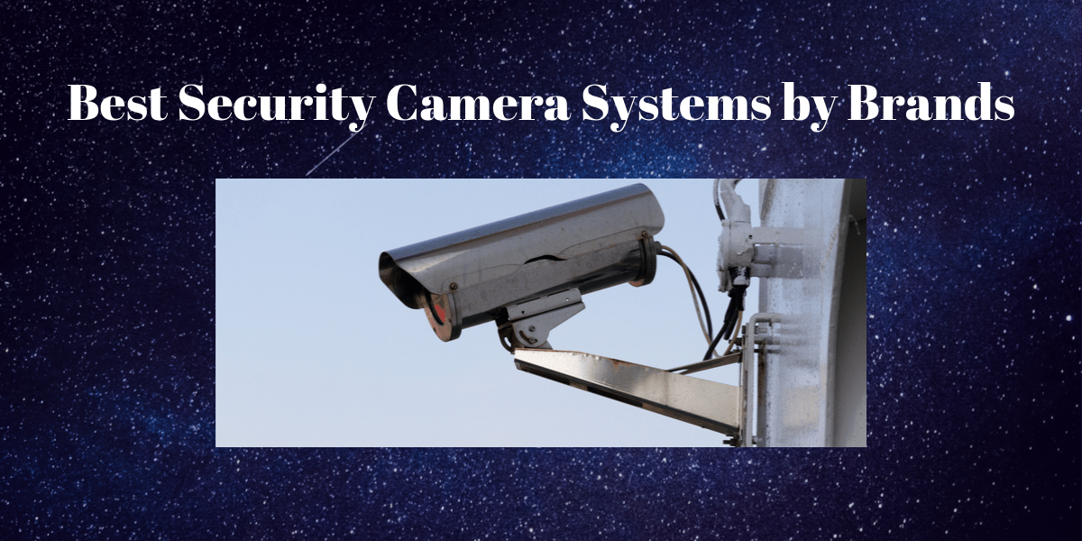 Best Security Camera Systems by Brands Feature