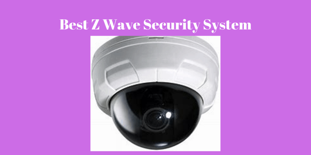 Best Z Wave Security System