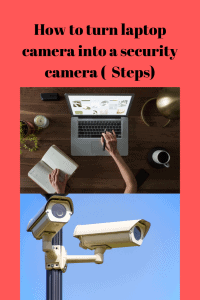turn laptop to security cameras