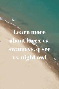 Learn more about lorex vs. swann