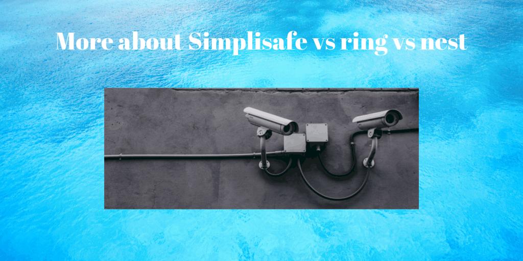 Simplisafe vs ring vs nest