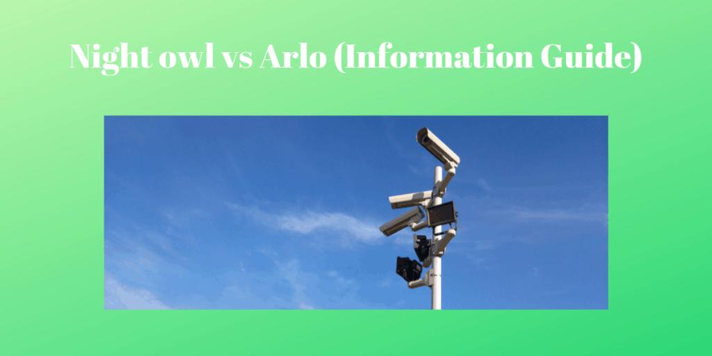 Night owl vs Arlo