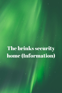 The brinks security home (Information)