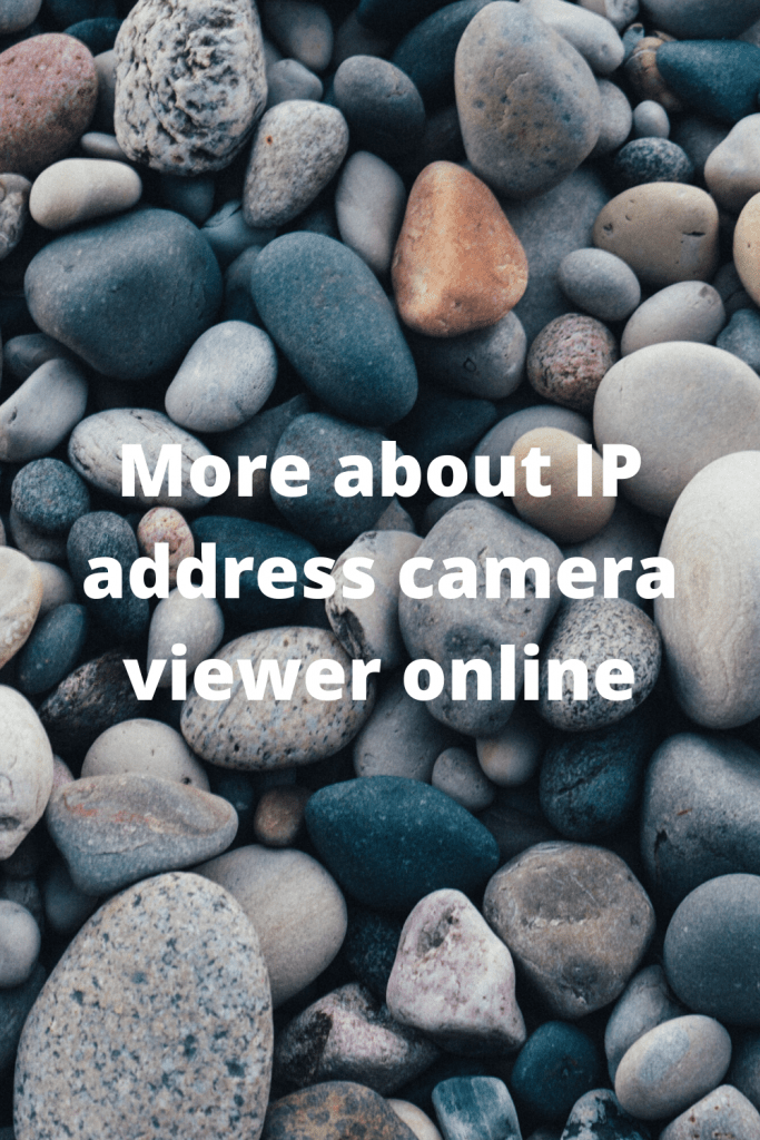 More about IP address camera viewer online