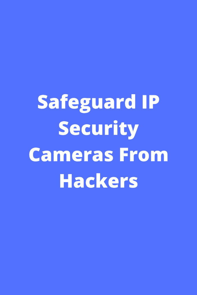IP Security Cameras From Hackers