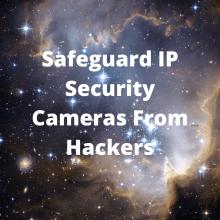 Safeguard IP Security Cameras