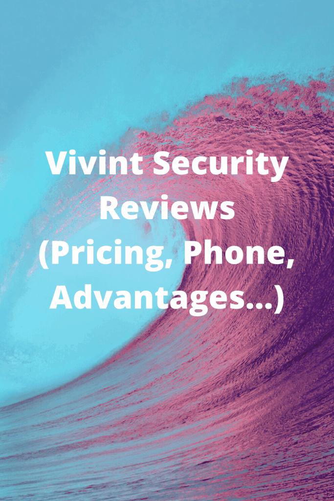 Vivint Security Reviews (Pricing, Phone, Advantages...)
