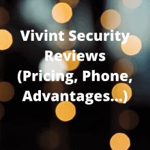 Vivint Security Reviews (Pricing, Phone