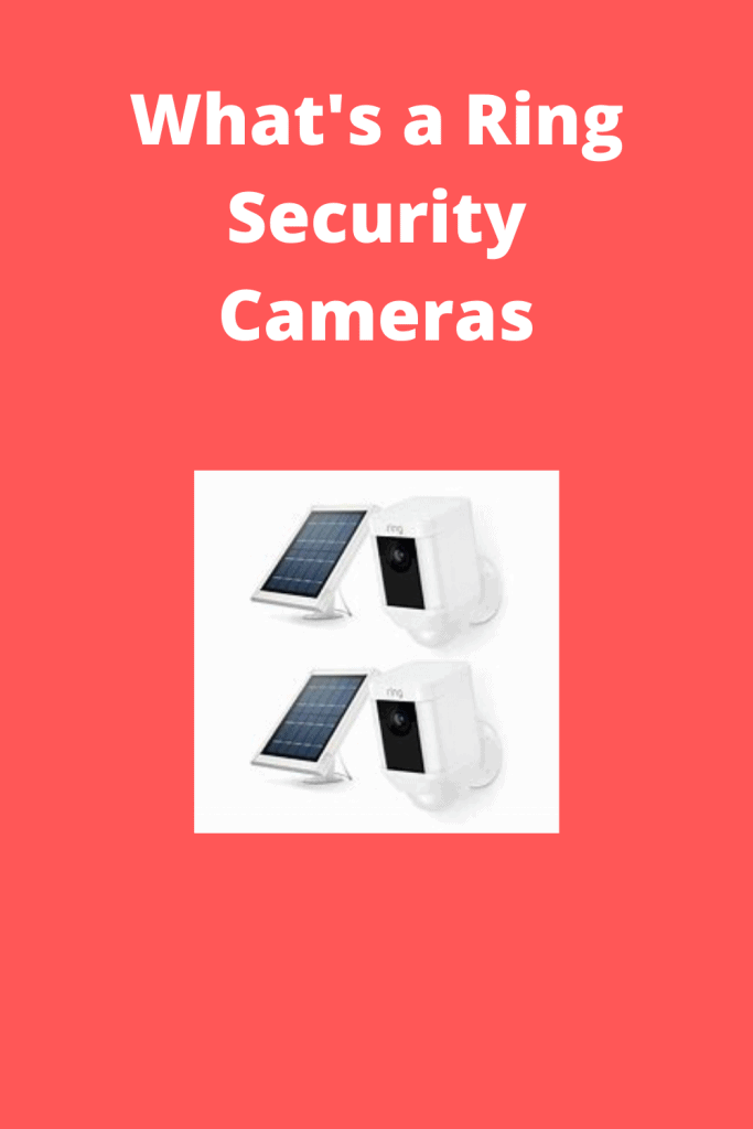 What's a Ring Security Cameras